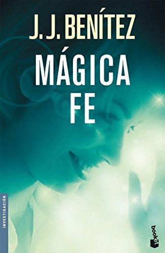 Mágica Fe (Biblioteca J. J. Benítez)