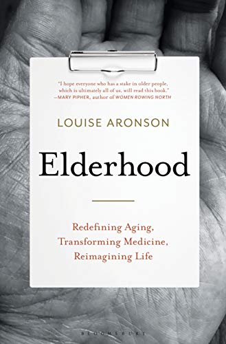 Elderhood: Redefining Aging, Transforming Medicine, Reimagining Life (English Edition)