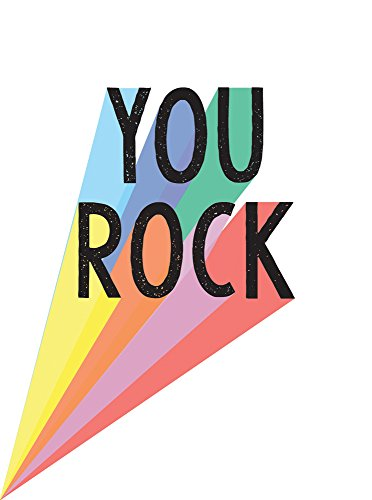 You Rock: Quotes and Statements to Uplift and Encourage (Gift)