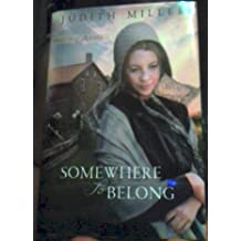 Somewhere to Belong (Daughters of Amana, Book 1) Large Print Book Club Edition by Judith Miller (2010-08-02)