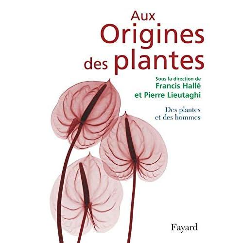 Aux Origines des plantes : Tome 2, Des plantes et des hommes