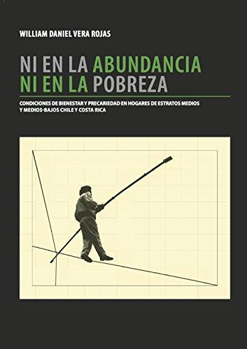 Ni en la abundancia, ni en la pobreza: Condiciones de bienestar y precariedad en hogares de estratos medios y medios-bajos: Chile y Costa Rica
