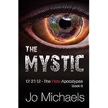 The Mystic (12.21.12 - The Hate Apocalypse Book 6)