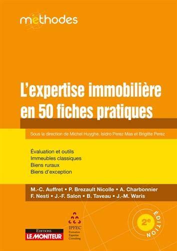 L'expertise immobilière en 50 fiches pratiques: Évaluation et Outils - Méthodes - Immeubles classiques - Biens ruraux - Biens d exception par Isidro Perez Mas