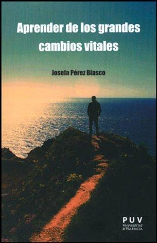 Aprender de los grandes cambios vitales por Josefa Pérez Blasco