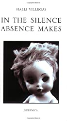 In the Silence Absence Makes (Essential Poets)