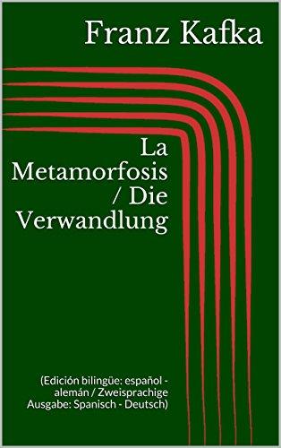 La Metamorfosis / Die Verwandlung (Edición bilingüe: español - alemán / Zweisprachige Ausgabe: Spanisch - Deutsch) por Franz Kafka