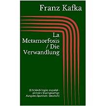 La Metamorfosis / Die Verwandlung (Edición bilingüe: español - alemán / Zweisprachige Ausgabe: Spanisch - Deutsch) (Spanish Edition)