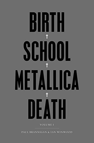 Birth School Metallica Death: Volume I by Paul Brannigan (2013-11-07)