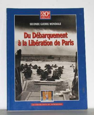 Seconde guerre mondiale - Du débarquement à la libération de Paris por collectif