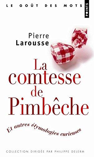 La Comtesse de Pimbêche. Et autres étymologies curieuses