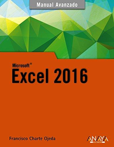 Excel 2016 (Manuales Avanzados) por Francisco Charte
