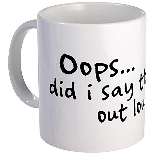 cafepress-did-i-say-that-out-loud-unique-coffee-mug-11oz-coffee-cup-tea-cup