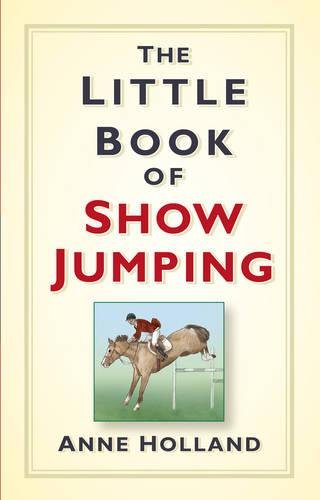 The Little Book of Show Jumping por Anne Holland
