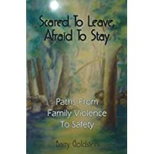 Scared to Leave, Afraid to Stay: Paths from Family Violence to Safety