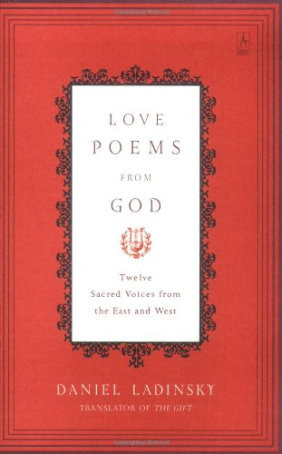 Love Poems from God: Twelve Sacred Voices from the East and West (Compass)