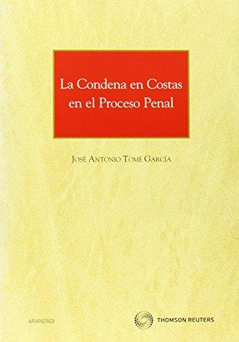 La condena en costas en el proceso penal (Monografía) por Antonio Tome García