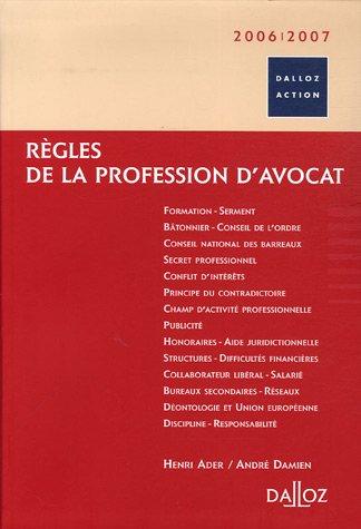 Règles de la profession d'avocat : Edition 2006-2007