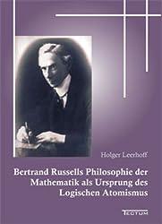 Bertrand Russells Philosophie der Mathematik als Ursprung des Logischen Atomismus