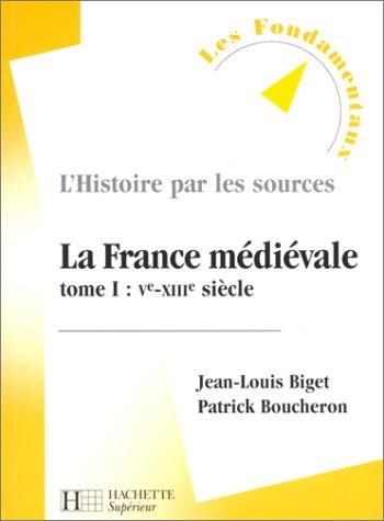 La France médiévale, tome 1 : VIe-XIIIe siècle, nouvelle édition