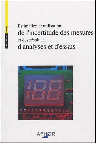 Estimation et utilisation de l'incertitude des mesures et des résultats d'analyses et d'essais
