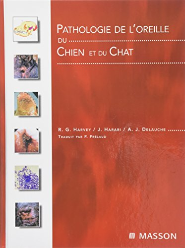 Pathologie de l'oreille du chien et du chat par Joseph Harari, Richard-G Harvey, Agnès-J Delauche