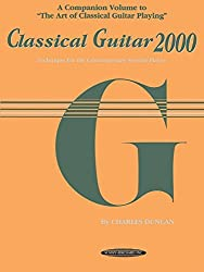 Classical Guitar 2000: Technique for the Contemporary Serious Player by Charles Duncan (1993-09-01)