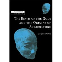 Birth Gods and Origins Agriculture (New Studies in Archaeology)