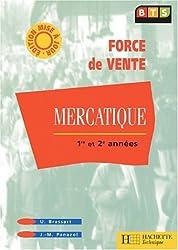 Mercatique BTS force de vente 1ère et 2ème années. Edition 2001
