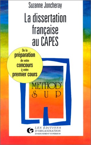 La Dissertation française au CAPES : De la préparation de votre concours à votre premier cours