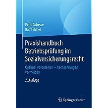 Praxishandbuch Betriebsprüfung im Sozialversicherungsrecht: Optimal vorbereiten – Nachzahlungen vermeiden