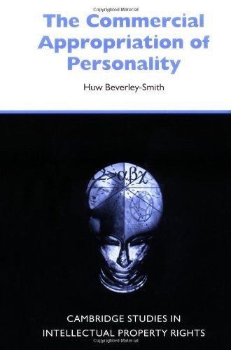 The Commercial Appropriation of Personality (Cambridge Intellectual Property and Information Law)
