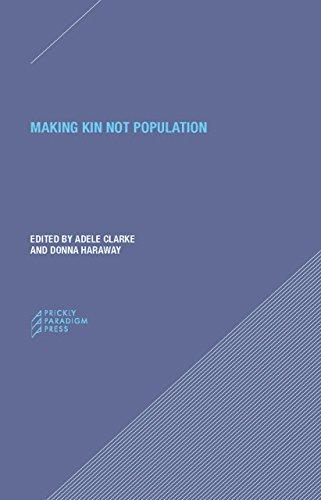 Making Kin not Population - Reconceiving Generations (Paradigm) por Adele Clark