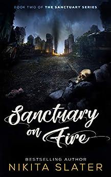 Sanctuary on Fire (The Sanctuary Series Book 2) (English Edition) van [Slater, Nikita ]