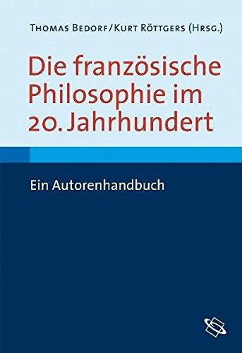 Die französische Philosophie im 20. Jahrhundert: Ein Autorenhandbuch