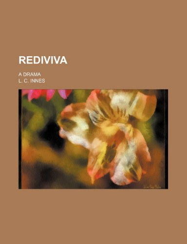 Rediviva; A Drama