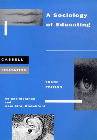 A Sociology of Educating (Cassell education series)