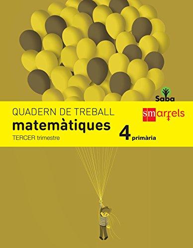 Quadern de matemàtiques. 4 Primària, 3 Trimestre. Saba - 9788467579420