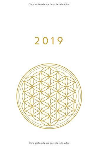 2019: ENE - DIC Agenda Semanal   152 x 229 mm   1 Semana en 2 Páginas   52 Semanas Planificador y Calendario   Flor de la Vida