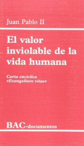 El valor inviolable de la vida humana. Carta encíclica Evangelium vitae (DOCUMENTOS) por Juan Pablo II