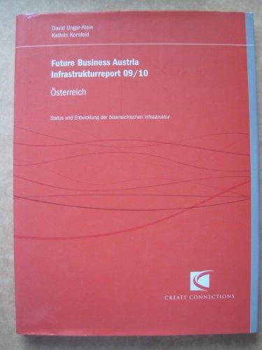 Future Business Austria Infrastrukturreport 09/10: Status und Entwicklung der österreichischen Infrastruktur