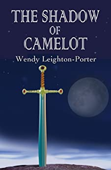 The Shadow of Camelot (Shadows from the Past Book 6) by [Leighton-Porter, Wendy]
