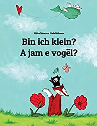 Bin ich klein? A jam e vogël?: Kinderbuch Deutsch-Albanisch (zweisprachig/bilingual)