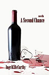 A Second Chance: novella: a compelling story about hope, love and forgiveness