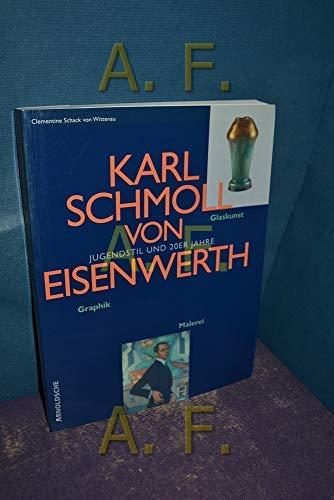 Karl Schmoll von Eisenwerth (1879-1948). Malerei, Graphik, Glaskunst