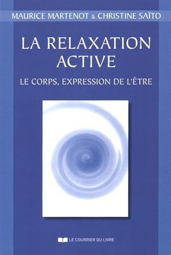 La relaxation active : Le corps, expression de l'être