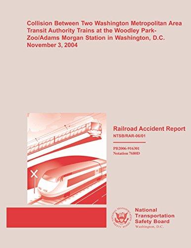 Washington Dc Zoo (Railroad Accident Report: Collision Between Two Washington Metropolitan Area Transit Authority Trains at the Woodley Park-Zoo/Adams Morgan Station in Washington, D.C. November 3, 2004)