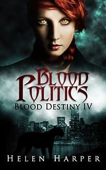 Blood Politics (Blood Destiny Book 4) (English Edition) von [Harper, Helen]