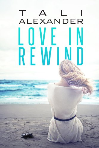 Love In Rewind (Audio Fools Book 1) by Tali Alexander
