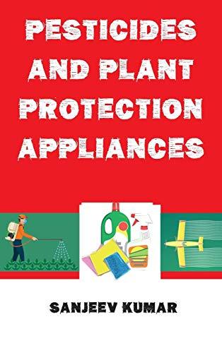 Pesticides and Plant Protection Appliances por Sanjeev Kumar